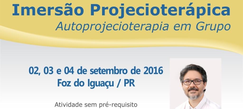 Venha para a Imersão Projecioterápica em Foz do Iguaçu – PR