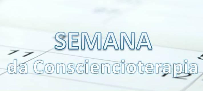 SEMANA DA CONSCIENCIOTERAPIA